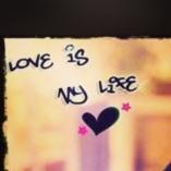 My love, My life